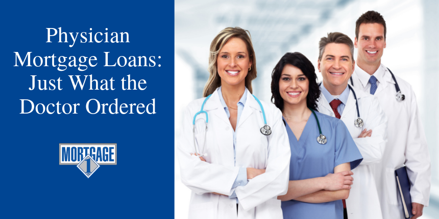 Physician Mortgages from Mortgage 1