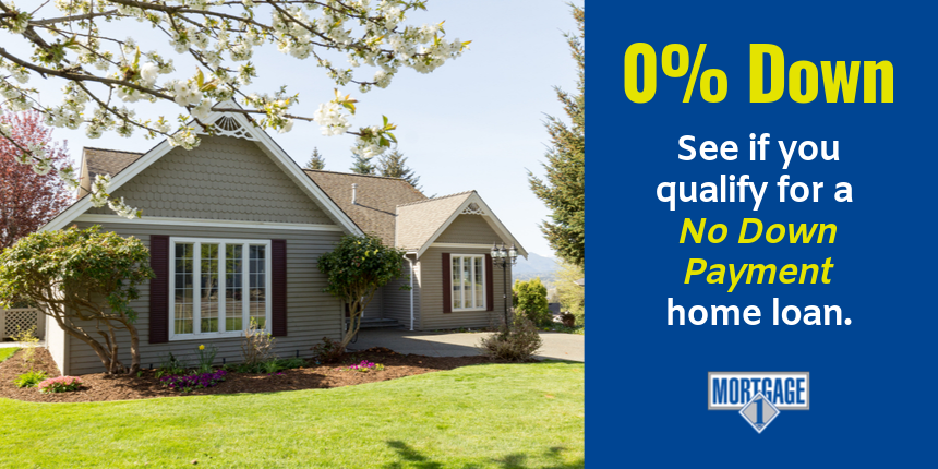 No down payment home loans from Mortgage 1.